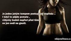 Výsledek obrázku pro motivační citáty Motto, Quotations, Fitness Motivation, Sporty, Album, Workout, Women, Fit Motivation, Work Out