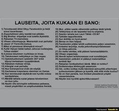 Lauseita, joita kukaan ei sano - HAUSK.in Haha, Life Quotes, Jokes, Funny Stuff, Quotes About Life, Funny Things, Quote Life, Husky Jokes, Ha Ha
