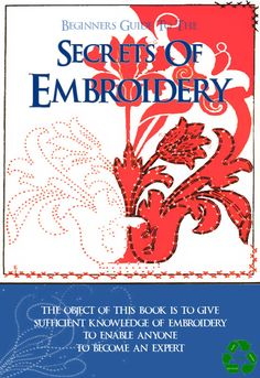 The SECRETS of EMBROIDERY The Beginners Guide by HowToBooks, $3.99