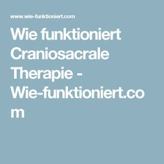Wie funktioniert Craniosacrale Therapie - Wie-funktioniert.com