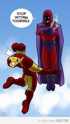 Magneto vs Ironman. HAHAHAHAHAHAHA!!!!!!!!! That really would not work out well.