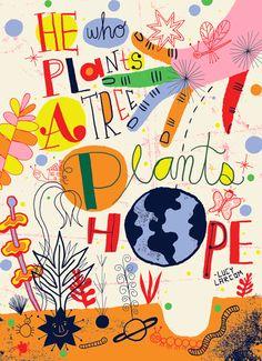 """""""He who plants a tree plants hope."""" / """"Celui qui plante un arbre plante l'espoir."""" -Lucy Larcom"""