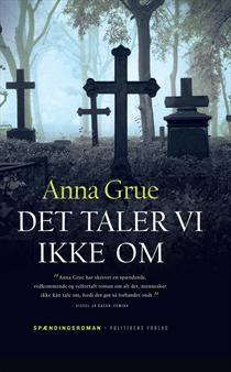 Anna Grue - Det taler vi ikke om - 2006