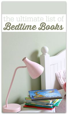 Huge list of great bedtime books for kids.