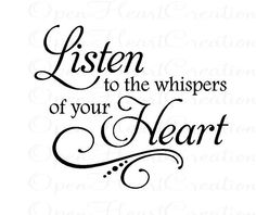 Listen to the Whispers of Your Heart  Vinyl Wall Decal by openheartcreations