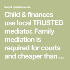 Child & finances  use local TRUSTED mediator. Family mediation  is required for courts and cheaper than Solicitors. Contact us today.
