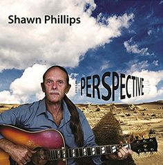 Shawn Phillips - Perspective