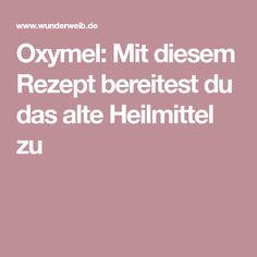 Oxymel: Mit diesem Rezept bereitest du das alte Heilmittel zu Kids And Parenting, Health Fitness, Cleaning, Food, Diy, Smoothie, Training, Sport, Fried Cabbage Recipes