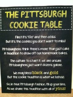 not doing a cookie table bc I think it is stupid but if I was I would use this sign! Love Pittsburgh but not the idea of having to have a cookie table. Cookie Table Wedding, Wedding Cookies, Wedding Table, Fall Wedding, Wedding Reception, Our Wedding, Dream Wedding, Wedding Stuff, Pittsburgh Pa