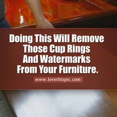 Doing This Will Remove Those Cup Rings And Watermarks From Your Furniture. home diy video home diy ideas videos viral viral videos viral right now