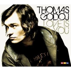 Thomas Godoj- Love is you