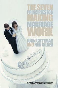 The Seven Principles For Making Marriage Work by John Got...
