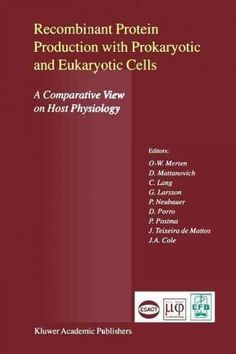 Recombinant Protein Production With Prokaryotic and Eukaryotic Cells a Comparative View on Host Physiology