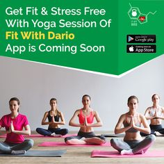 Get Fit & Stress free with yoga session of Fit with Dario. App is coming soon on both App Store & Google Play Store.