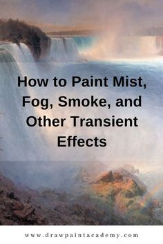 How to Paint Mist, Fog, Smoke, and Other Transient Effects - Painting Techniques Acrylic Painting Lessons, Acrylic Painting Techniques, Painting Videos, Art Techniques, Acrylic Art, Watercolor Painting, Watercolor Tips, Painting Flowers, Watercolor Landscape
