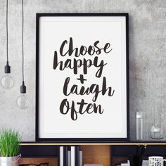 Choose Happy + Laugh Often http://www.notonthehighstreet.com/themotivatedtype/product/choose-happy-and-laugh-often-typography-print @notonthehighst #notonthehighstreet