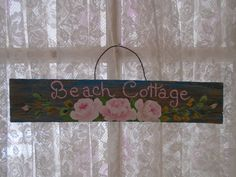 Beach Cottage Hand Painted Sign with Beautiful Pink Roses