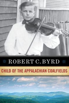 """""""Robert C. Byrd: Child of the Appalachian Coalfields"""" -- This autobiography follows United States Senator Robert C. Byrd's experiences from his boyhood in the early 1920s to his election in 2000, which won him an unprecedented eighth term in the Senate."""