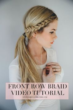 Front Row Braid Tutorial | Barefoot Blonde***