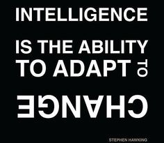 quotes about intelligence | Intelligence is the ability to adapt to change | Top Life Quotes