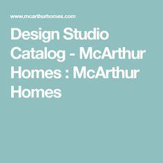 Design Studio Catalog - McArthur Homes : McArthur Homes