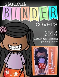 This purchase includes asian, polynesian, and islamic - GIRL student binder covers. There are 18 - asian character designs, 6 - polynesian characters, and 6 - islamic characters.   Each design is offered in the following colors: gray, blue, red, green, and orange.
