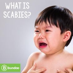 Scabies is an extremely contagious skin infection caused by tiny mites. Know what to do if your child gets it.