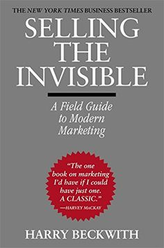 Selling the Invisible: A Field Guide to Modern Marketing by Harry Beckwith http://www.amazon.com/dp/0446672319/ref=cm_sw_r_pi_dp_SHGowb08EKH84