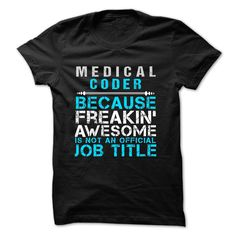 Love being -- MEDICAL-CODER T Shirt, Hoodie, Sweatshirt