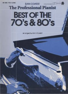 Songbook para piano de Dan Coates: The Professional Pianist, best of the 70's & 80's en pdf