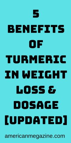5 Benefits Of Turmeric In Weight Loss & Dosage [UPDATED]