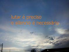 LUTAR É PRECISO, O SILENCIO É NECESSÁRIO