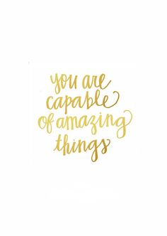 You are capable of amazing things. www.gracetheday.com