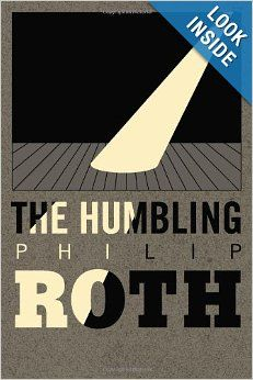 The Humbling: Philip Roth: 9780547239699: Amazon.com: Books