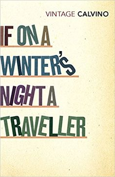 Book Review: If On a Winter's Night a Traveller by Italo Calvino  I don't think I can accurately explain just how wonderful and original this book is. You need to read it to understand how amazing it is.
