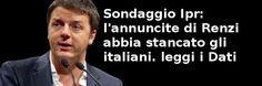 Sondaggio Ipr: l'annuncite di Renzi abbia stancato gli italiani