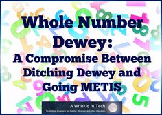 Whole Number Dewey: A Year Without Decimals - Eliminate the decimals to help elementary students use the library more independently and efficiently. | Mrs. J in the Library @ A Wrinkle in Tech