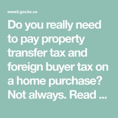 Do you really need to pay property transfer tax and foreign buyer tax on a home purchase? Read the attached link or just call me. There are ways to avoid both. Mortgage Tips, Property Tax, Do You Really, Reading, Link, Word Reading, Reading Books, Libros