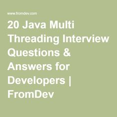 201 core java interview questions pinterest java spring 20 java multi threading interview questions answers for developers fandeluxe Gallery
