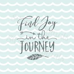 Adventure SVG Find Joy in the Journey SVG Vector file. Cricut Explore and more! Printable. Inspirational Quote Journey Adventure SVG