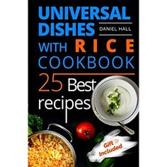 Universal dishes with rice. Cookbook: 25 best recipes. *** Learn more by visiting the image link.