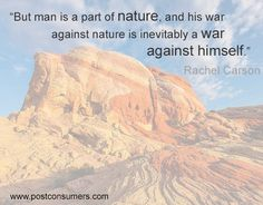 Rachel Carson Quote: The War Against Ourselves - Postconsumers Earth Day Quotes, John Muir Quotes, Rachel Carson, Green Quotes, Save The Planet, Natural Healing, Ecology, Favorite Quotes, Environment