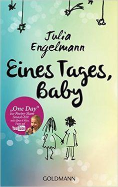 """Eines Tages, Baby: Poetry-Slam-Texte - Mit One Day"""", dem Poetry-Slam-Smash-Hit mit über 6 Mio. Fans auf YouTube: Amazon.de: Julia Engelmann: Bücher"""