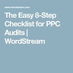 The Easy 8-Step Checklist for PPC Audits | WordStream