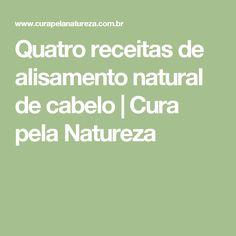 Quatro receitas de alisamento natural de cabelo | Cura pela Natureza