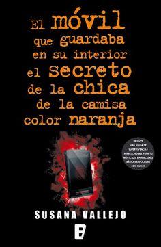 El movil que guardaba en su interior el secreto de la chica de la camisa de color naranja - http://todopdf.com/libro/el-movil-que-guardaba-en-su-interior-el-secreto-de-la-chica-de-la-camisa-de-color-naranja/