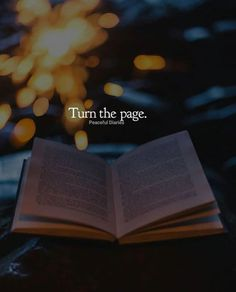 Turn the page start a new chapter.