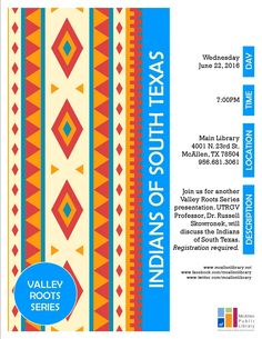 Valley Roots Series: Indians of South Texas. June 22, 2016 @ 7PM. Main Library.