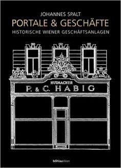 Geschäfte & Portale: Historische Wiener Geschäftsanlagen: Amazon.de: Johannes Spalt: Bücher
