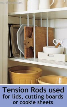 Tension rods in between shelves for cutting board, baking sheet and lid storage! Awesome